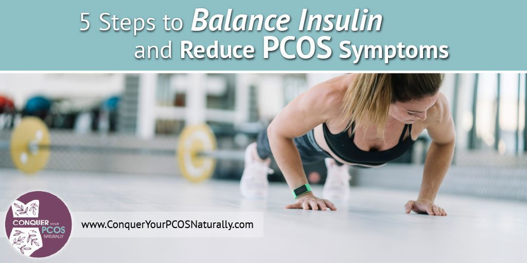 5 Steps to Balance Insulin and Reduce PCOS Symptoms